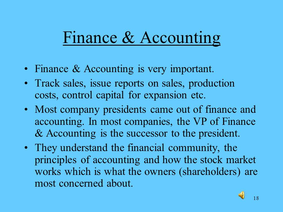 18 Finance & Accounting Finance & Accounting is very important.