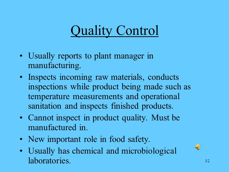 32 Quality Control Usually reports to plant manager in manufacturing.