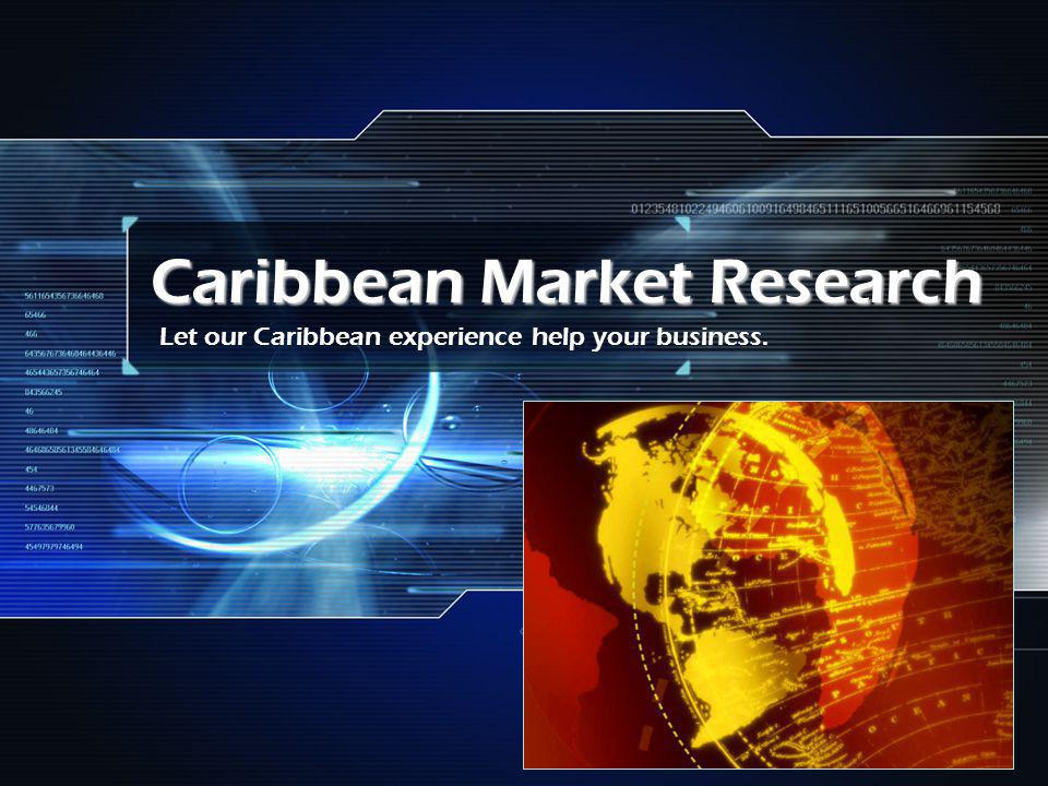 Caribbean Market Research Let our Caribbean experience help your business.