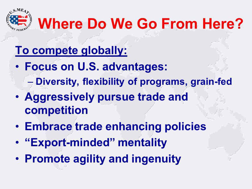 Where Do We Go From Here. To compete globally: Focus on U.S.