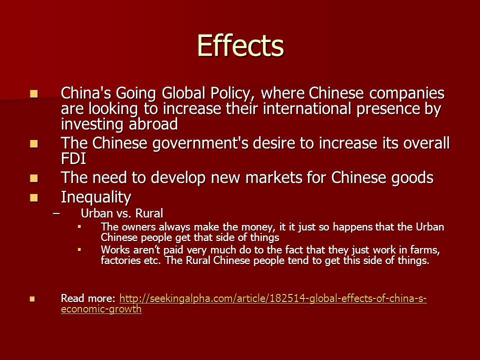 Effects China's Going Global Policy, where Chinese companies are looking to increase their international presence by investing abroad China's Going Gl