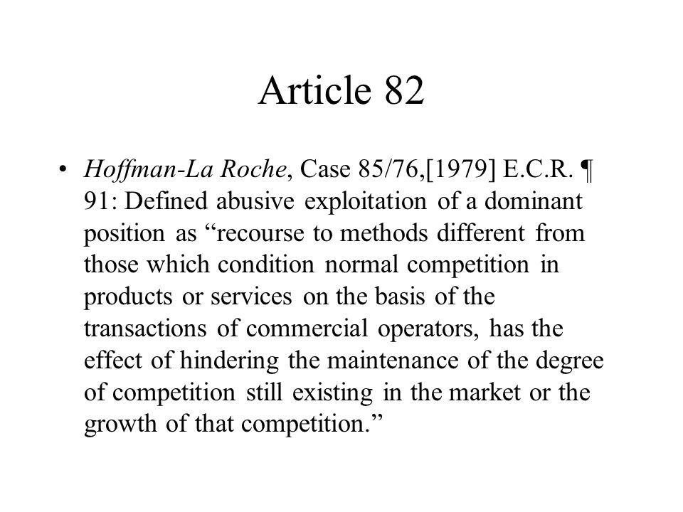 Article 82 Hoffman-La Roche, Case 85/76,[1979] E.C.R.
