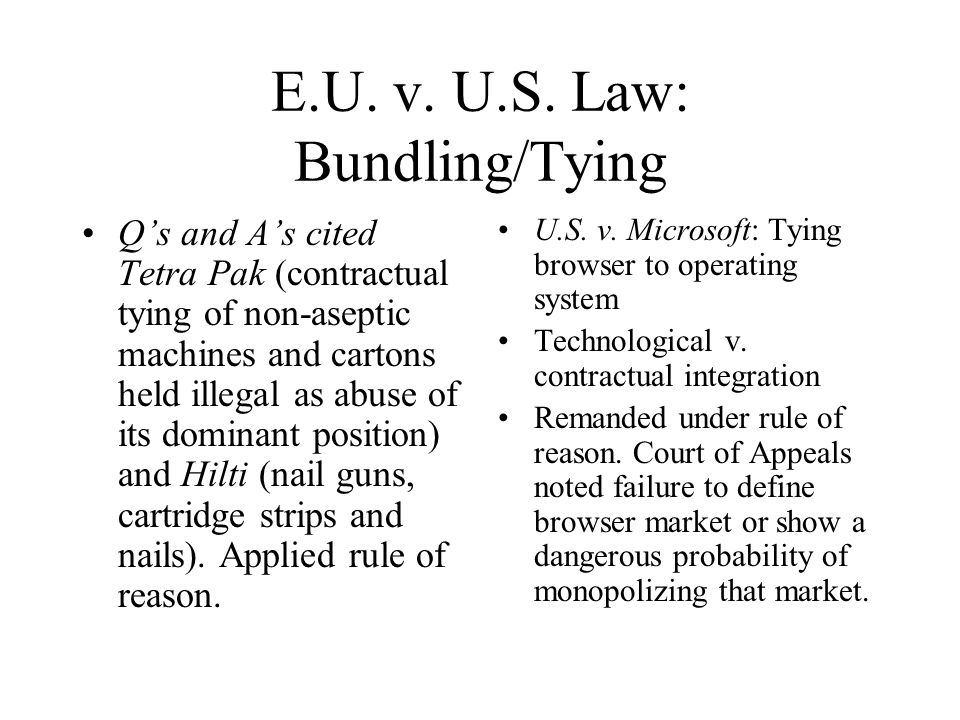 E.U. v. U.S. Law: Bundling/Tying Qs and As cited Tetra Pak (contractual tying of non-aseptic machines and cartons held illegal as abuse of its dominan