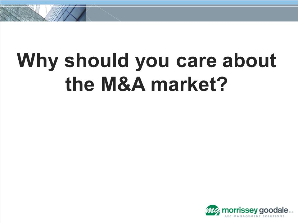 Why should you care about the M&A market?