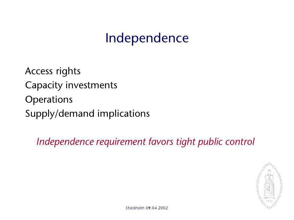 Stockholm Independence Access rights Capacity investments Operations Supply/demand implications Independence requirement favors tight public control