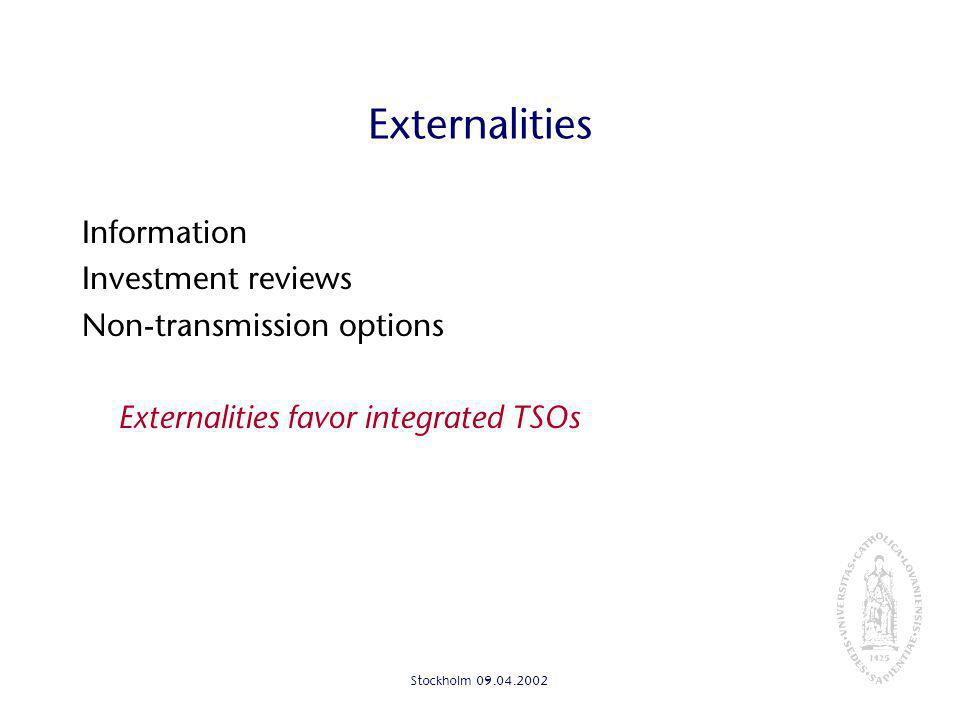 Stockholm Externalities Information Investment reviews Non-transmission options Externalities favor integrated TSOs