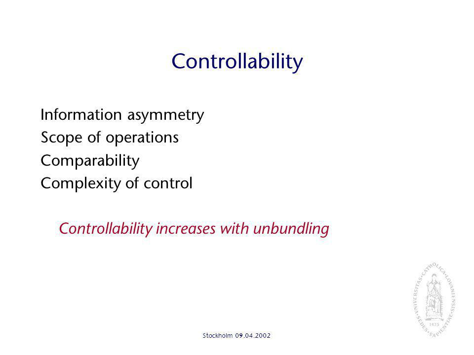 Stockholm Controllability Information asymmetry Scope of operations Comparability Complexity of control Controllability increases with unbundling