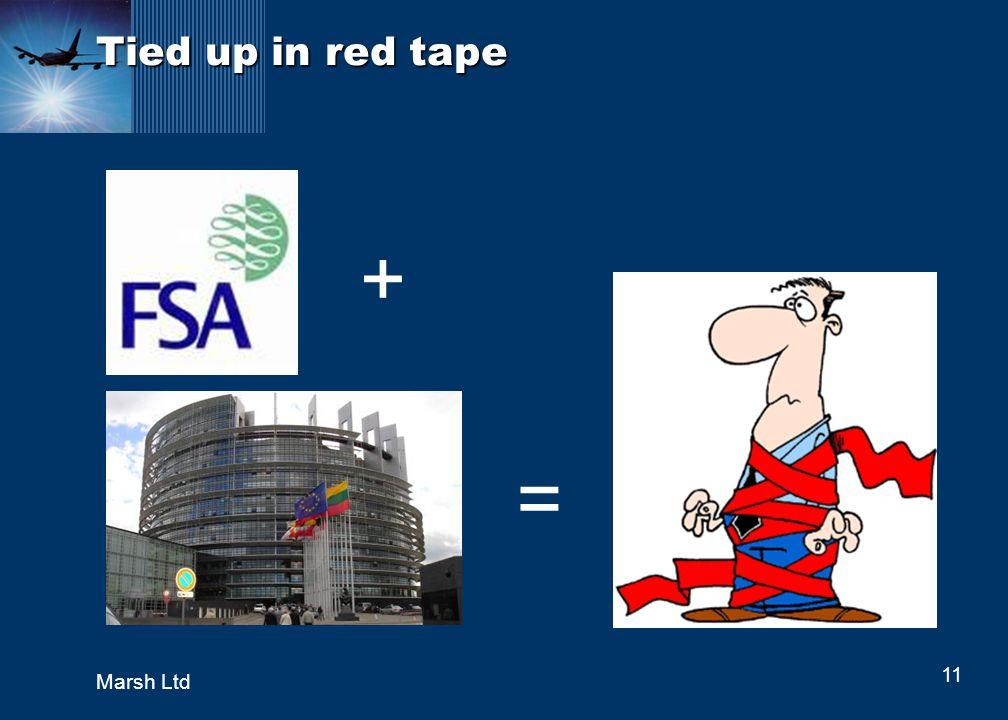 11 Marsh Ltd Tied up in red tape = +