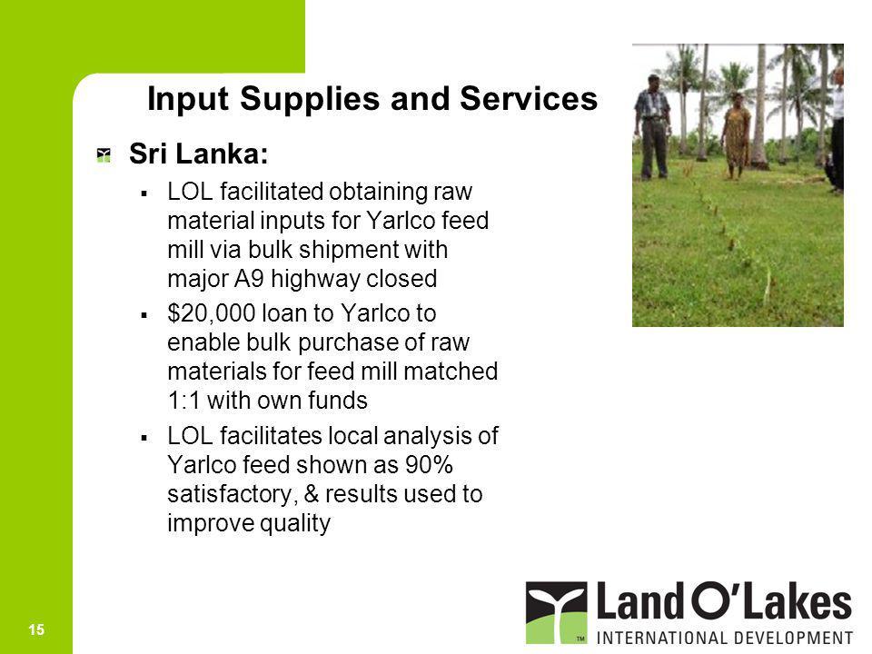 15 Sri Lanka: LOL facilitated obtaining raw material inputs for Yarlco feed mill via bulk shipment with major A9 highway closed $20,000 loan to Yarlco