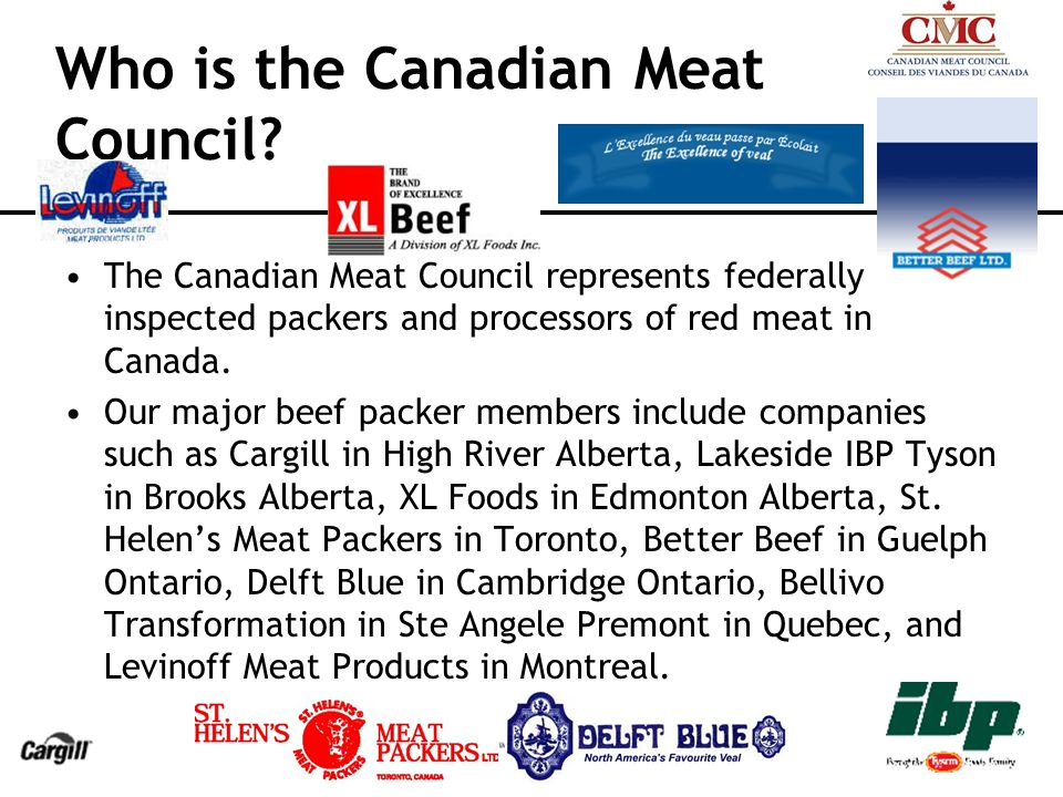 Specified Risk Materials Since July of 2003 Canada requires the removal of specific risk materials (SRM) at slaughter from all cattle aged 30 months or older.