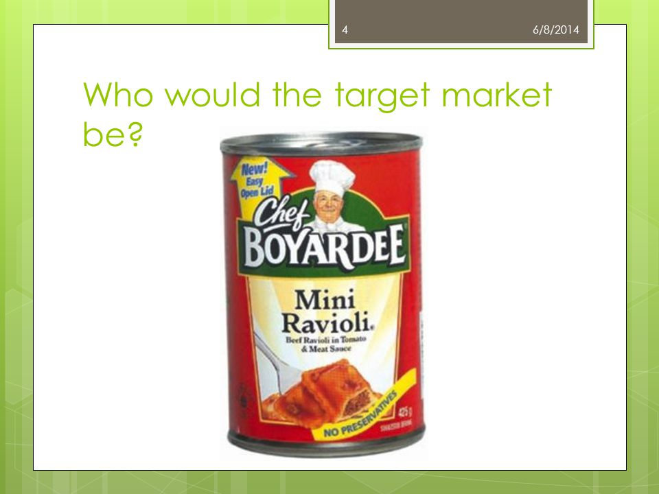 Who would the target market be? 6/8/20144