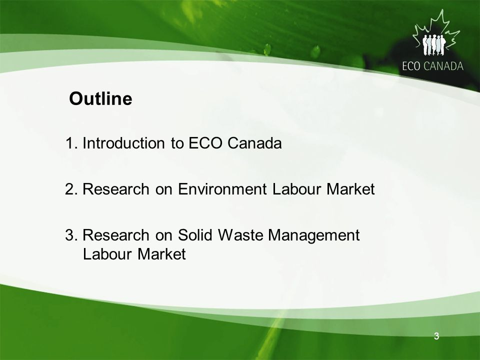 Outline 1. Introduction to ECO Canada 2. Research on Environment Labour Market 3.