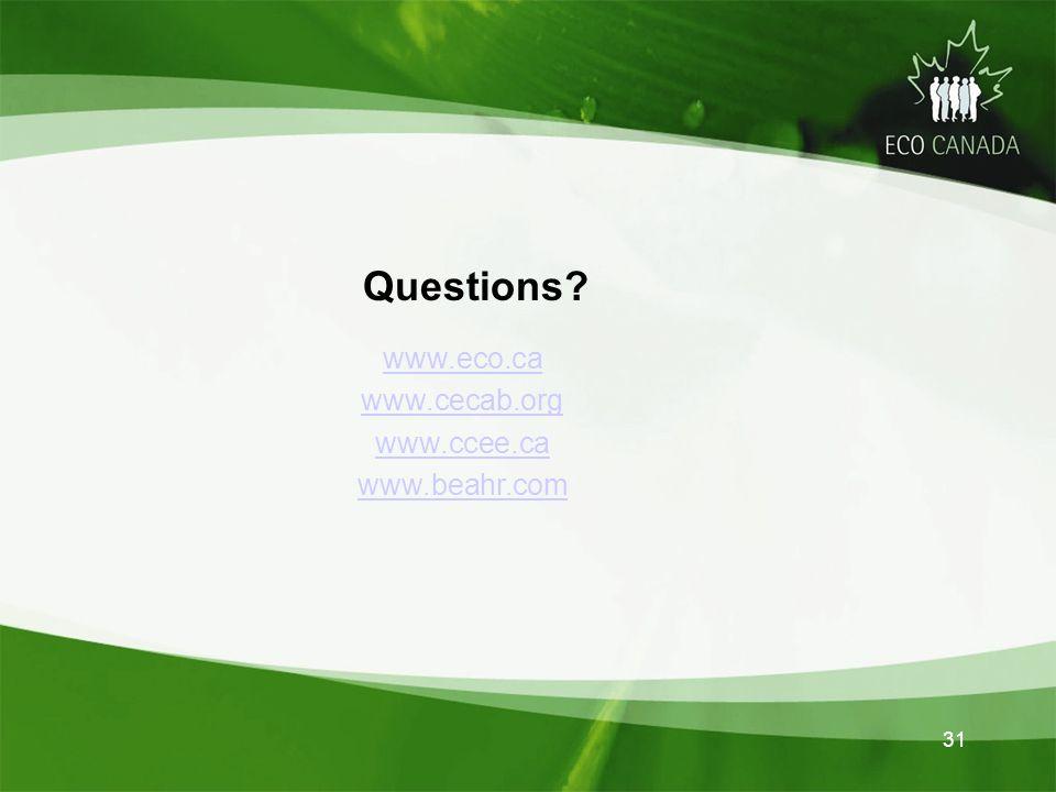 Questions www.eco.ca www.cecab.org www.ccee.ca www.beahr.com 31