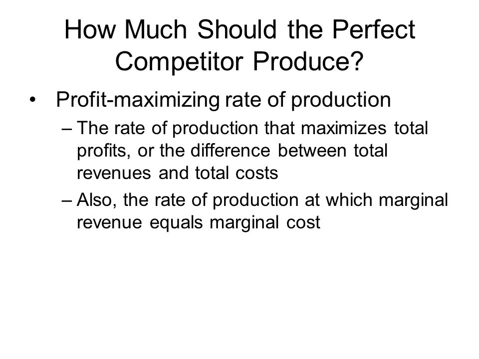 How Much Should the Perfect Competitor Produce.