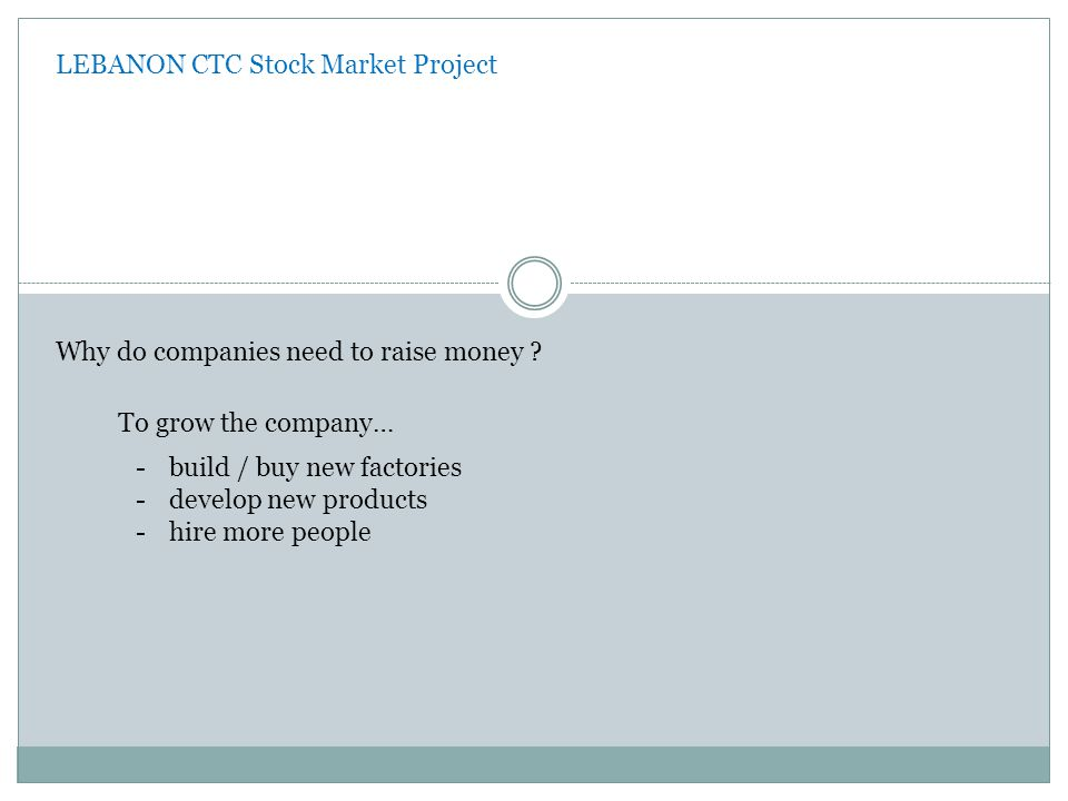 LEBANON CTC Stock Market Project Why do companies need to raise money .