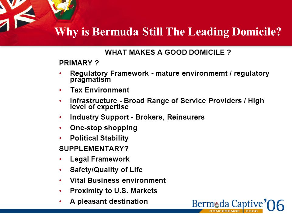 Why is Bermuda Still The Leading Domicile. WHAT MAKES A GOOD DOMICILE .