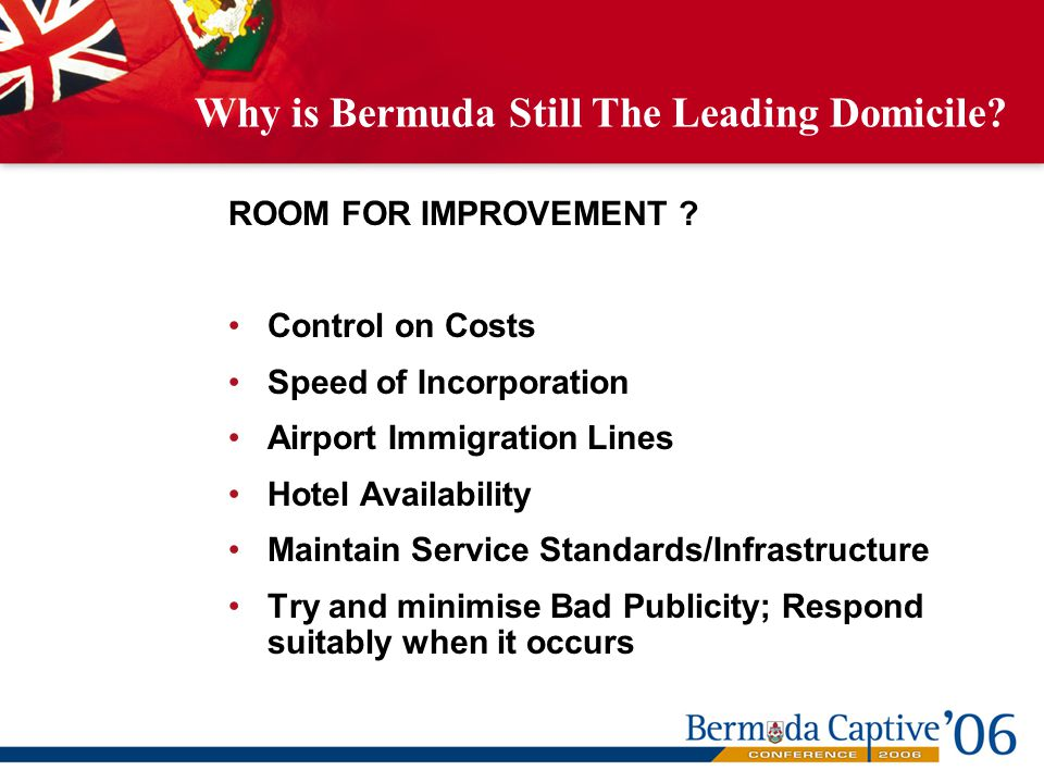 Why is Bermuda Still The Leading Domicile. ROOM FOR IMPROVEMENT .