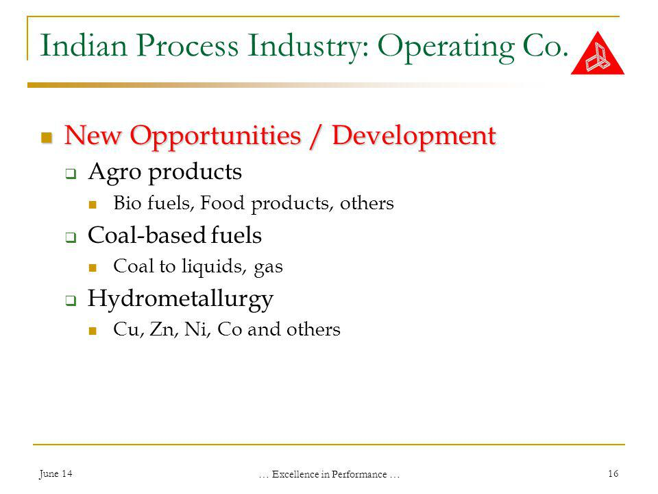 June 14 … Excellence in Performance … 16 Indian Process Industry: Operating Co.