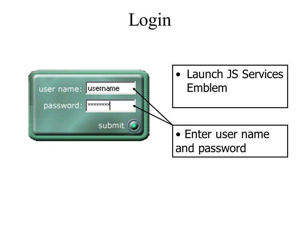 Login Launch JS Services Emblem Enter user name and password