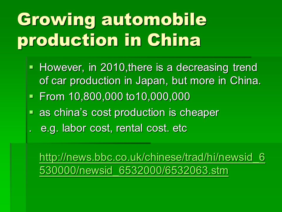 Growing automobile production in China However, in 2010,there is a decreasing trend of car production in Japan, but more in China. However, in 2010,th