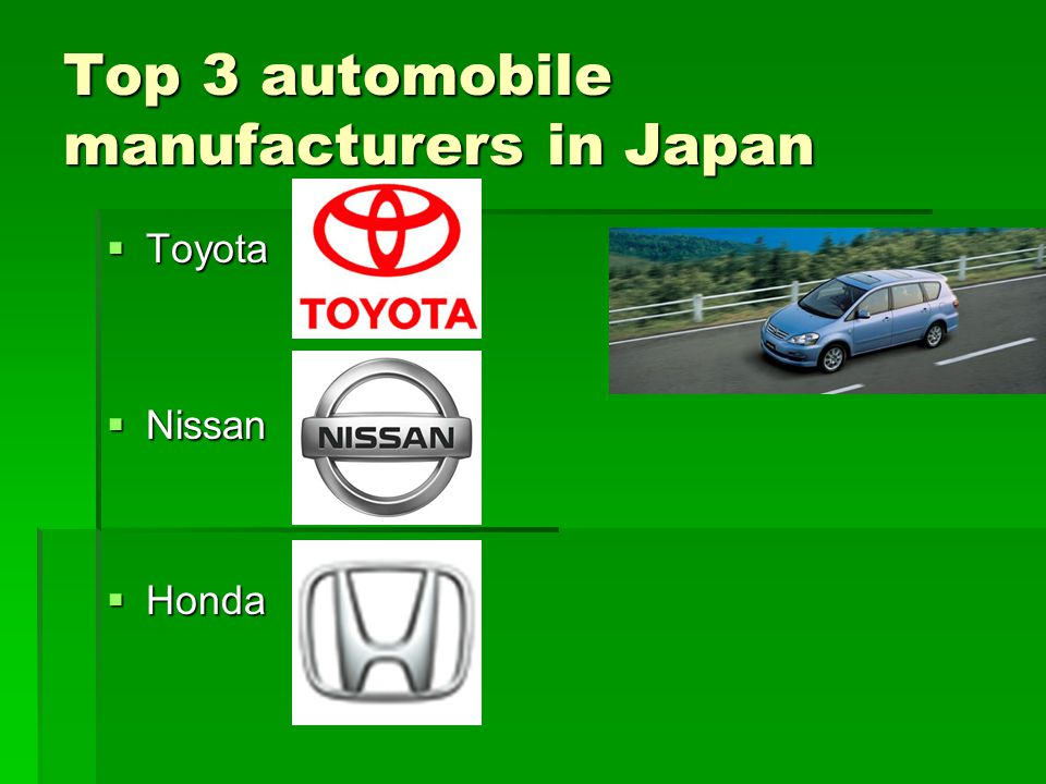 Future development Return of plants and factories to Japan Return of plants and factories to Japan More new plants in Japan More new plants in Japan Mainly for designing new types of cars Mainly for designing new types of cars e.g.