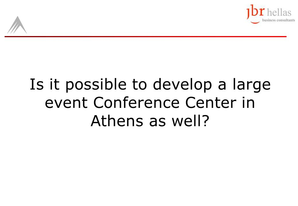 Is it possible to develop a large event Conference Center in Athens as well?