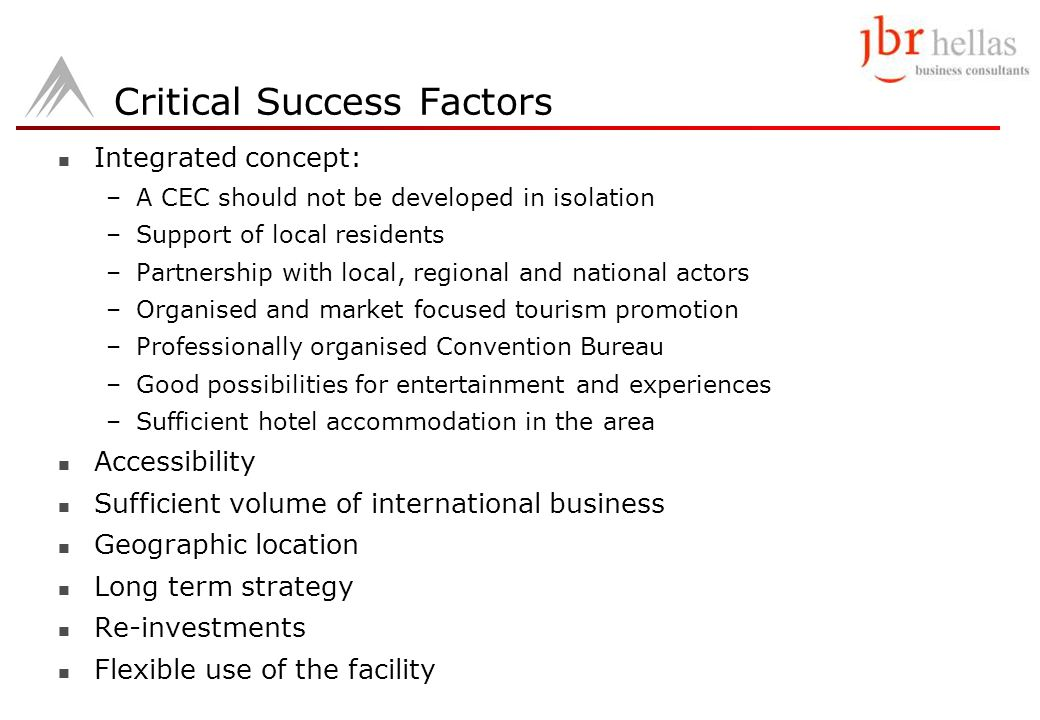 Critical Success Factors Integrated concept: –A CEC should not be developed in isolation –Support of local residents –Partnership with local, regional