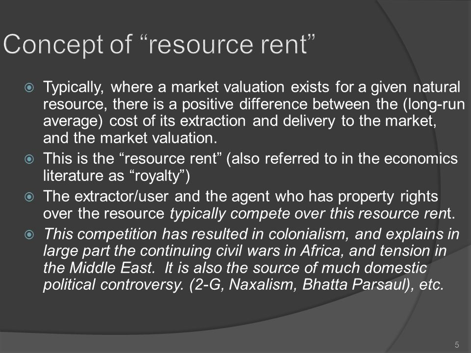 6 Resource rent arises from two attributes of a resource: (i) Any property of a resource that gives value to humans: (e.g.