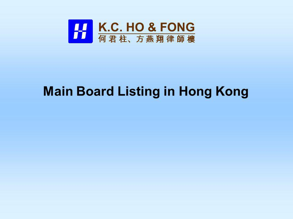 Main Board Listing in Hong Kong K.C. HO & FONG