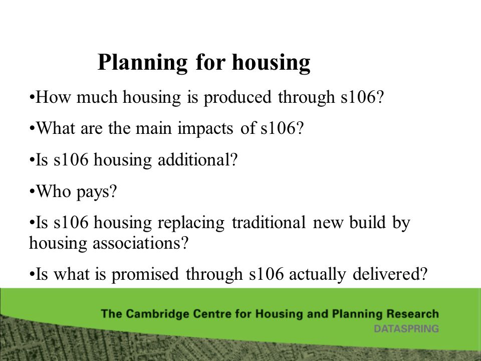 How much housing is produced through s106.What are the main impacts of s106.
