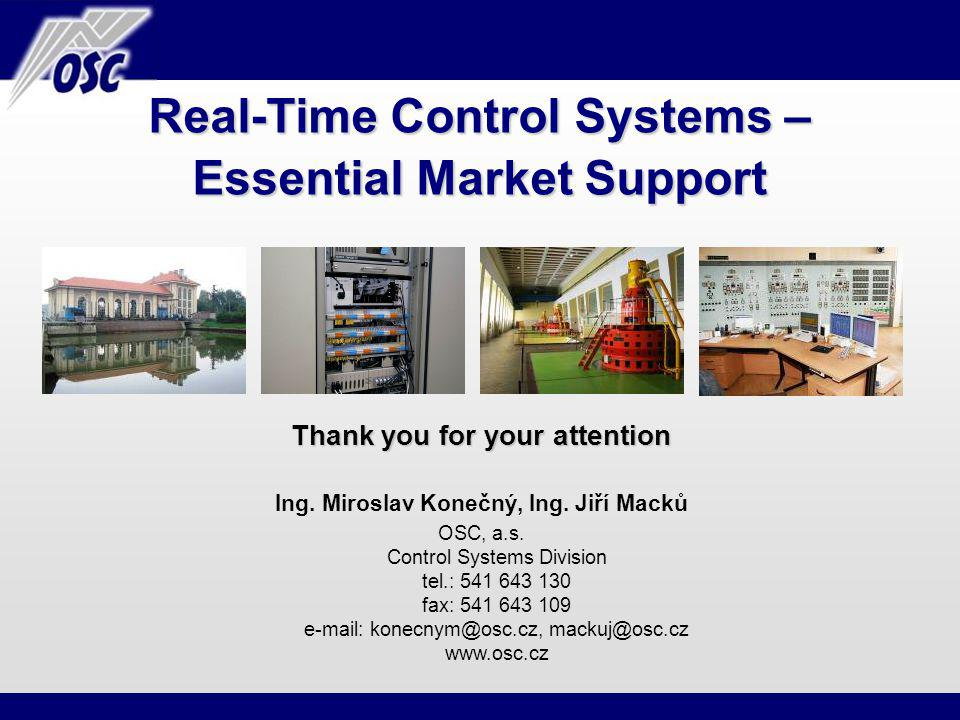 Real-Time Control Systems – Essential Market Support Thank you for your attention Ing.