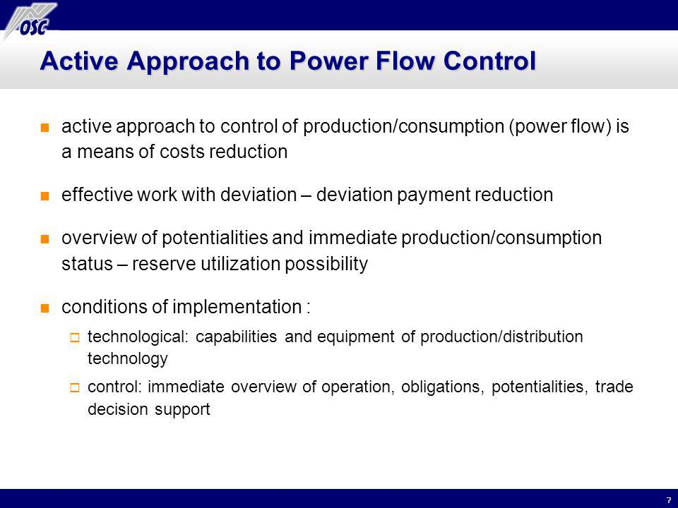 7 Active Approach to Power Flow Control active approach to control of production/consumption (power flow) is a means of costs reduction effective work