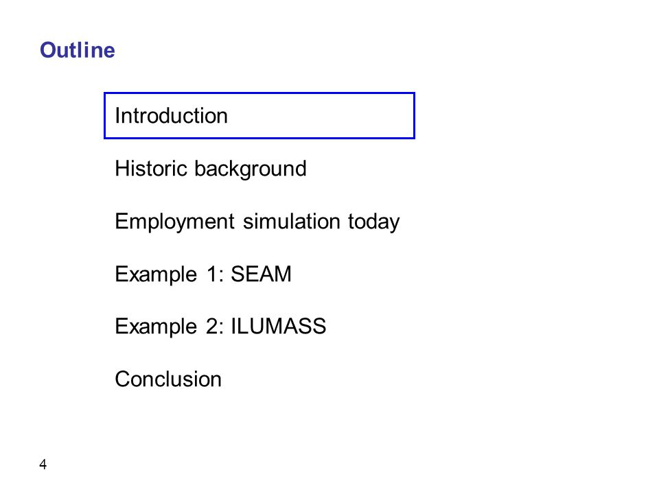 4 Historic background Employment simulation today Example 1: SEAM Example 2: ILUMASS Conclusion Outline