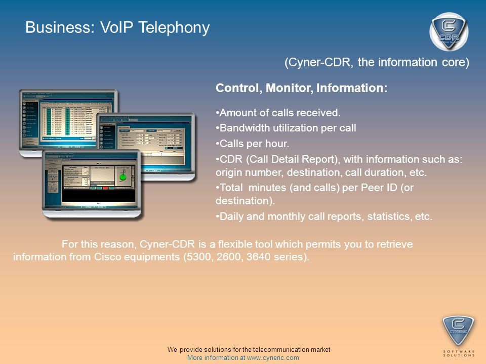 (Cyner-UserAdmin, flexibility for the management) Business: VoIP Telephony We provide solutions for the telecommunication market More information at www.cyneric.com Cyner-UserAdmin is the client application for control, administration and client admittance.