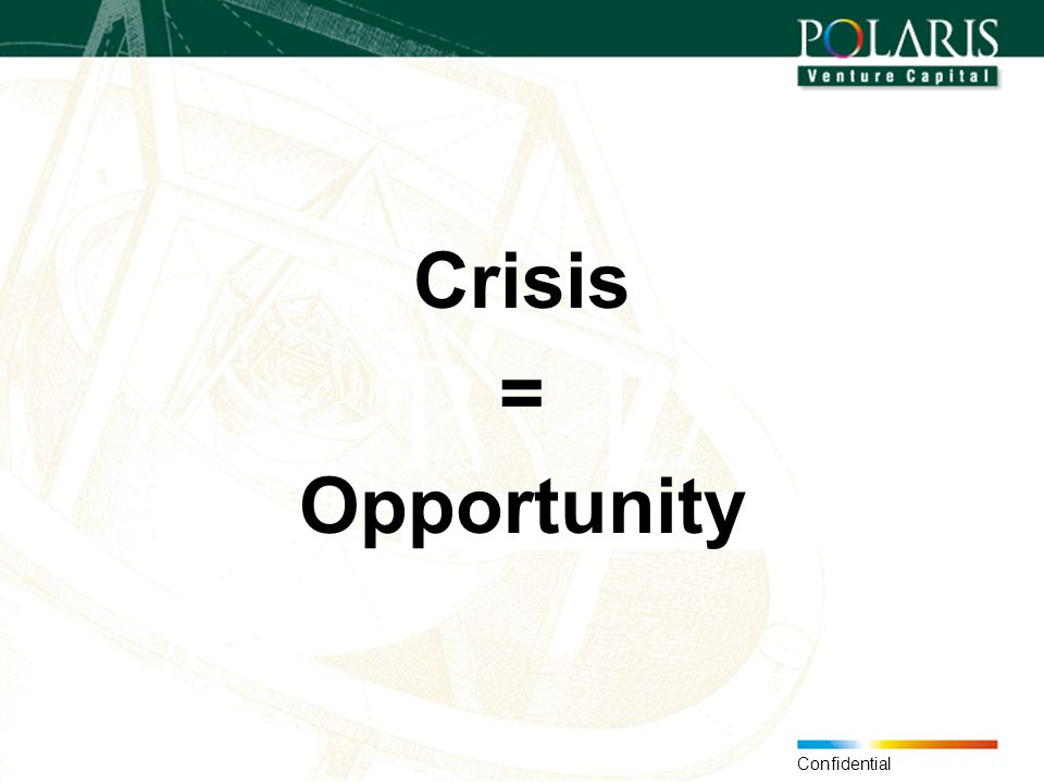 Confidential Crisis = Opportunity