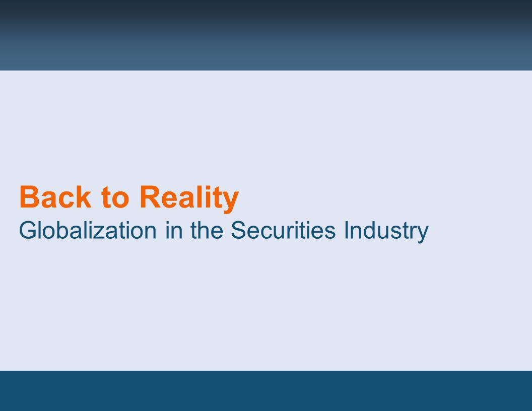 Back to Reality Globalization in the Securities Industry