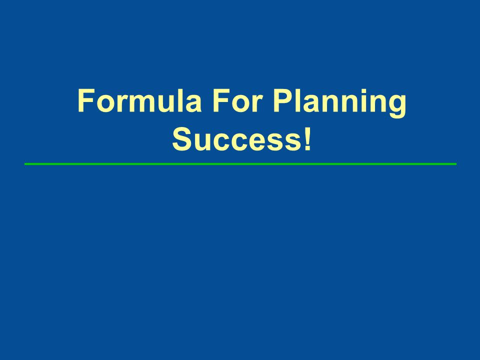 Formula For Planning Success!