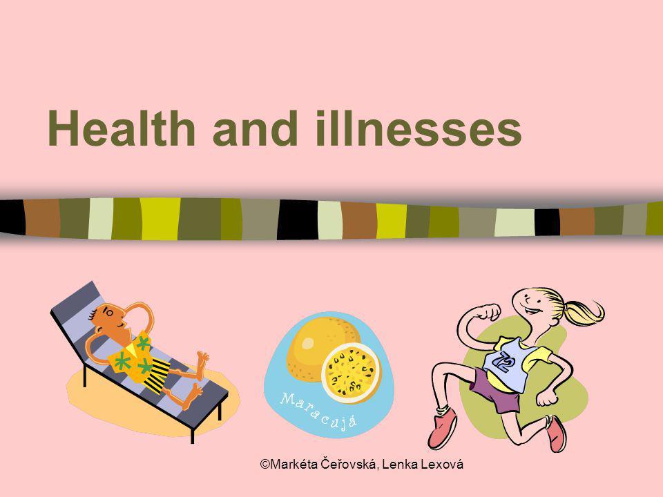 ©Markéta Čeřovská, Lenka Lexová Health and illnesses