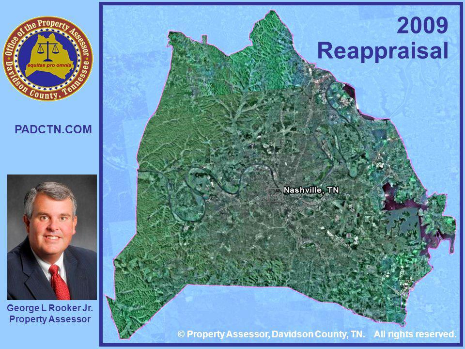 George L Rooker Jr. Property Assessor PADCTN.COM 2009 Reappraisal © Property Assessor, Davidson County, TN. All rights reserved.