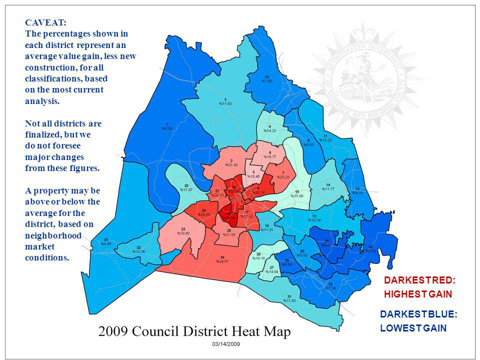 Heat map DARKEST RED: HIGHEST GAIN DARKEST BLUE: LOWEST GAIN CAVEAT: The percentages shown in each district represent an average value gain, less new construction, for all classifications, based on the most current analysis.
