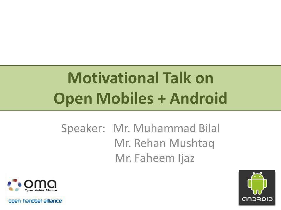 Motivational Talk on Open Mobiles + Android Speaker: Mr.