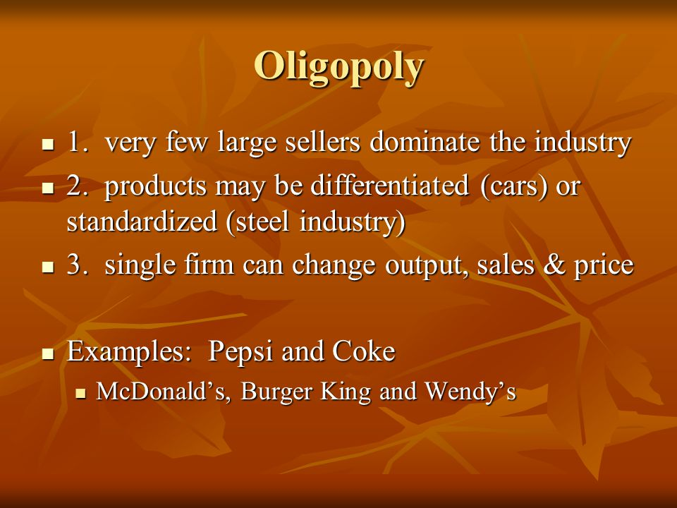 Oligopoly 1. very few large sellers dominate the industry 1.