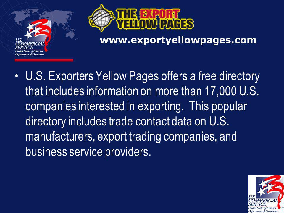International Partner Search Utilizing Commercial Service Trade Specialists in over 80 countries to find the most suitable strategic partners We use our strong network of international contacts to interview potential partners and provide you with a list of up to five pre- qualified partners Obtain high-quality market information on the marketability and sales potential for your products and services.
