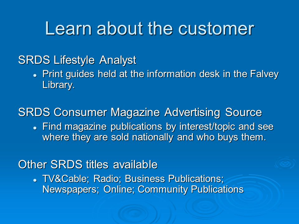 Learn about the customer SRDS Lifestyle Analyst Print guides held at the information desk in the Falvey Library. Print guides held at the information