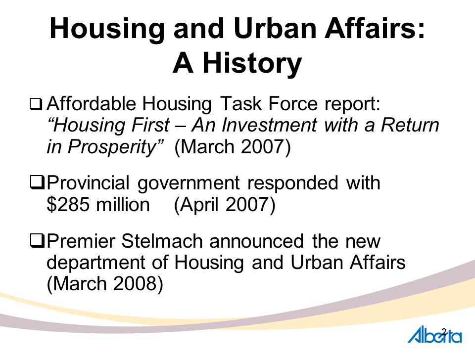 22 Housing and Urban Affairs: A History Affordable Housing Task Force report: Housing First – An Investment with a Return in Prosperity (March 2007) P