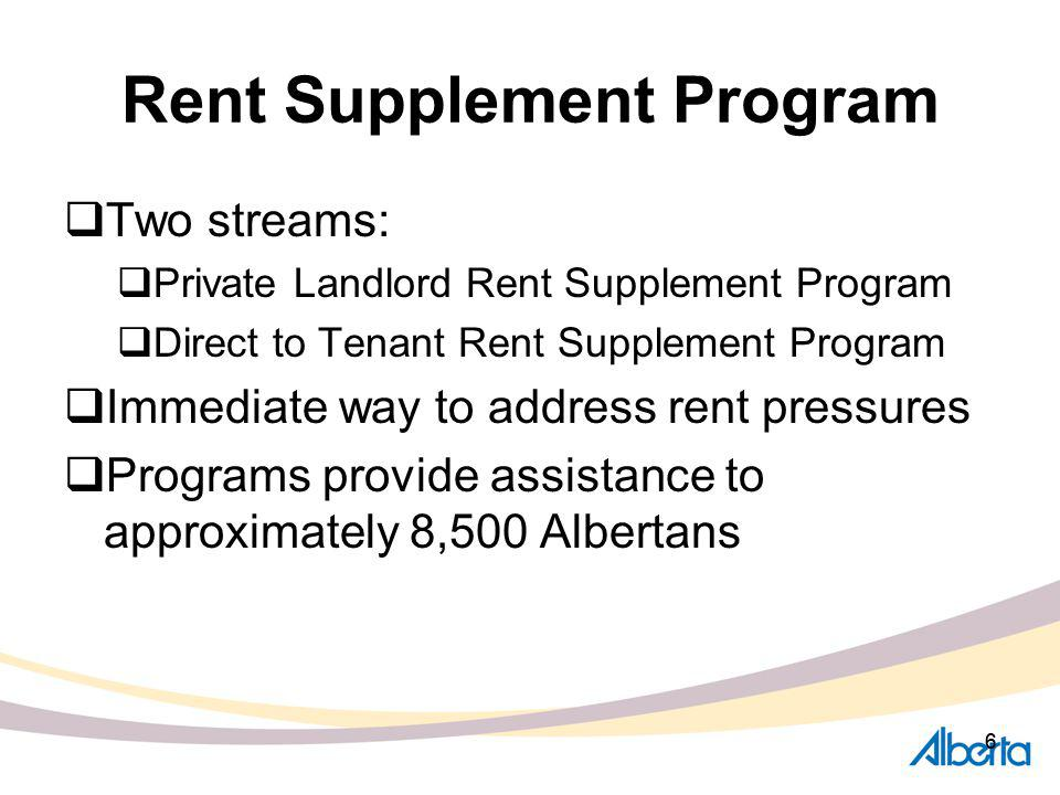 66 Rent Supplement Program Two streams: Private Landlord Rent Supplement Program Direct to Tenant Rent Supplement Program Immediate way to address ren