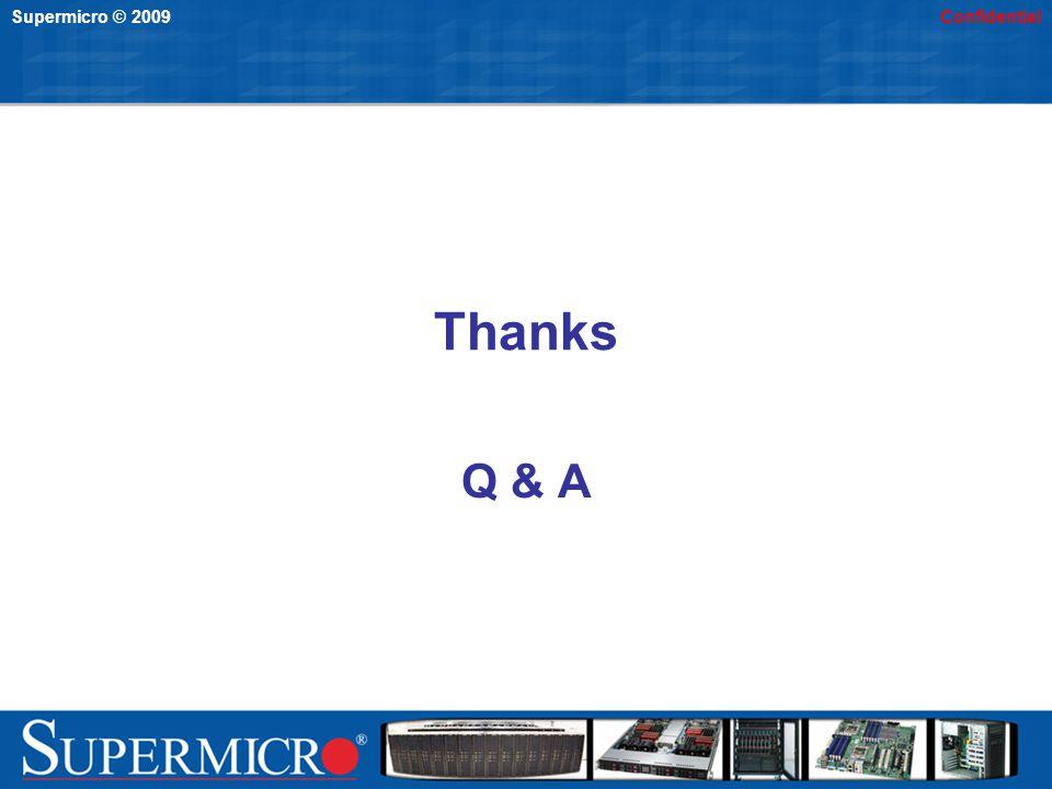 Supermicro © 2009Confidential Thanks Q & A