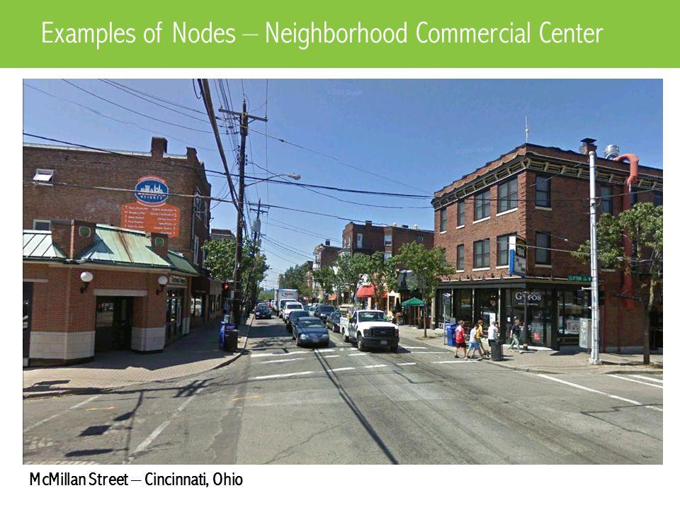 McMillan Street – Cincinnati, Ohio Examples of Nodes – Neighborhood Commercial Center