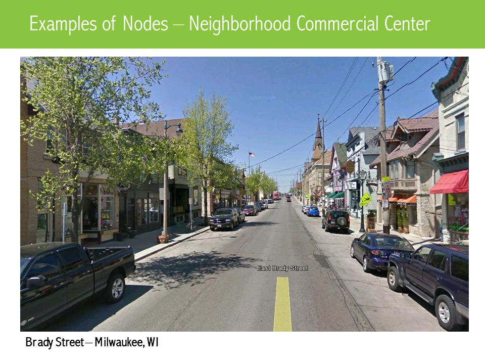 Brady Street – Milwaukee, WI Examples of Nodes – Neighborhood Commercial Center