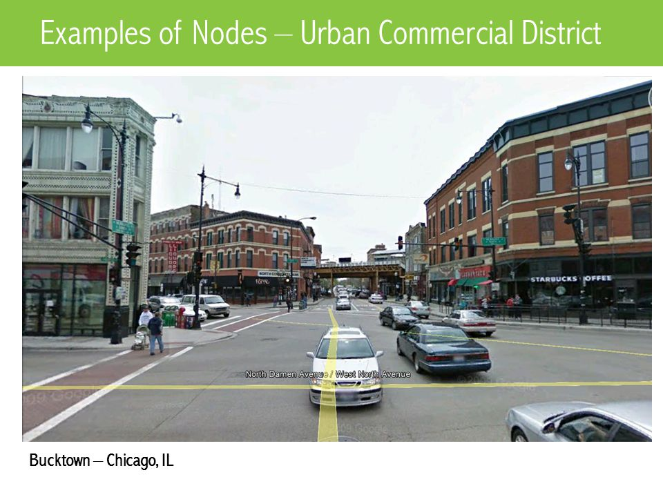 Bucktown – Chicago, IL Examples of Nodes – Urban Commercial District